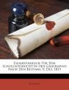 Elementarbuch Fur Den Schulunterricht in Der Geographie: Nach Den Bestimm. V. Dez. 1815 - Anonymous