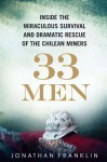 33 Men: Inside the Miraculous Survival and Dramatic Rescue of the Chilean Miners - Jonathan Franklin