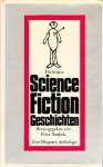 Die besten Science Fiction Geschichten - Peter Naujack, Peter Neugebauer, Isaac Asimov, Ray Bradbury, Walter M. Miller Jr., Alan E. Nourse, John Christopher, Poul Anderson, Arthur C. Clarke, J.T. McIntosh, Robert A. Heinlein, Clifford D. Simak, James Blish