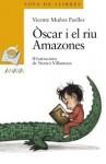 Óscar i el riu Amazones - Vicente Muñoz Puelles