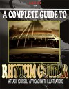 A COMPLETE GUIDE TO RHYTHM GUITAR: A TEACH YOURSELF APPROACH WITH ILLUSTRATIONS - Bruce Eric