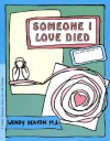GROW: Someone I Love Died: A Child's Workbook About Loss and Grieving - Wendy Deaton, Kendall Johnson