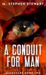 A Conduit for Man - Stephen M. Stewart