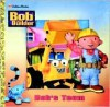 Bob's Team (Bob the Builder - Golden Books) - Mary Man-Kong
