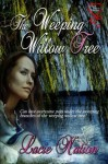 The Weeping Willow Tree - Lacie Nation