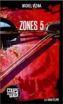 Zones 5 - Michel Vézina