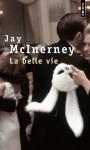 La Belle Vie - Jay McInerney, Agnès Desarthe