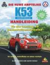 Die Nuwe Amptelike K53-Handleiding: Motorfietse, Ligte En Swaarvoertuie - Clive Gibson, Gavin Hoole