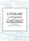 Literary Landmarks of Chicago - Alan Brown