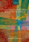 Language and National Identity in Africa (Oxford Linguistics) - Andrew Simpson
