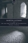 Martin Luther: The Man Who Started the Reformation - Lindsay