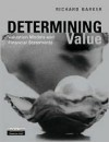 Determining Value: Valuation Models and Financial Statements - Richard Barker
