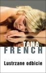 Lustrzane odbicie - Tana French