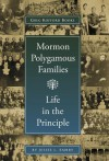 Mormon Polygamous Families: Life in the Principle - Jessie L. Embry