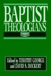 Baptist Theologians - Timothy George