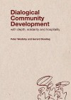 Dialogical Community Development - Peter Westoby, Gerard Dowling