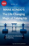 The Life-Changing Magic of Tidying Up: The Japanese Art of Decluttering: Review:2016 Edition - John Smith