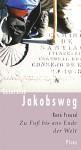 Lesereise Jakobsweg: Zu Fuß bis ans Ende der Welt - René Freund