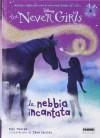 La nebbia incantata. The Never Girls vol. 4 - Kiki Thorpe, J. Christy