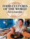 Food Cultures of the World Encyclopedia: [Four Volumes] - Ken Albala