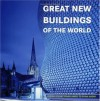 Great New Buildings of the World - Ana G. Canizares