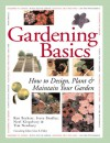 Country Living Gardener Gardening Basics: How to Design, Plant & Maintain Your Garden - Ken Beckett, Steven Bradley, Noel Kingsbury, Kim Beckett, Tim Newbury, John E Elsley
