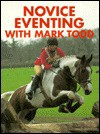 Novice Eventing With Mark Todd - Mark Todd, Genevieve Murphy