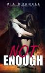 Not Enough - Mia Hoddell