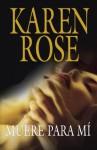 Muere para mí (Vartanian, #1) - Karen Rose
