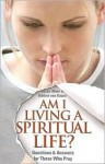 Am I Living a Spiritual Life?: Questions and Answers for Those Who Pray - Susan Muto, Adrian van Kaam