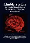 Limbic System: Amygdala, Hypothalamus, Septal Nuclei, Cingulate, Hippocampus. Emotion, Memory, Language, Development, Evolution, Love - R. Joseph