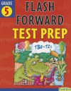 Flash Forward Test Prep: Grade 5 (Flash Kids Flash Forward) - Christy Yaros