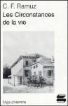 Les circonstances de la vie: roman - Charles-Ferdinand Ramuz