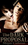 The Dark Proposal (The End of Eternity #1) - Megan Cashman