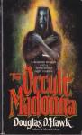 The Occult Madonna - Douglas D. Hawk