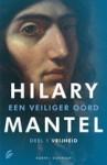 Een veiliger oord. Deel 1: Vrijheid (Een veiliger oord, #1) - Hilary Mantel, Ine Willems