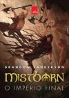 Mistborn: O Império Final - Brandon Sanderson, Marcia Blasques