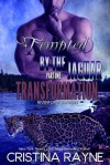 Tempted by the Jaguar #1: Transformation (Riverford Shifters) - Cristina Rayne