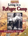 Living in a Refugee Camp: Carbino's Story (Children in Crisis (World Almanac Library (Firm)).) - David Dalton