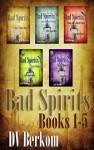 Bad Spirits: Books 1-5 - D.V. Berkom