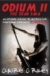 Odium II: The Dead Saga - Claire C Riley, Amy Jackson