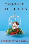 Crooked Little Lies - Barbara Taylor Sissel