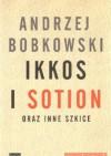 Ikkos i Sotion - Andrzej Bobkowski