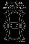 Strip Club Tales: Diary of a Club Bot - D.B. Story