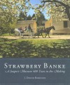 Strawbery Banke: A Seaport Museum 400 Years in the Making - J. Dennis Robinson