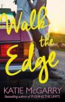 Walk the Edge - Katie McGarry
