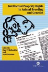 Intellectual Property Rights in Animal Breeding and Genetics - Max F. Rothschild, Scott Newman