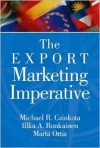The Export Marketing Imperative - Michael R. Czinkota, Ilkka A. Ronkainen