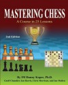 Mastering Chess: A Course in 25 Lessons - Im Danny Kopec Ph D, Geoff Chandler, Ian Harris