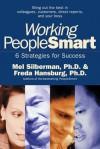 Working PeopleSmart: 6 Strategies for Success - Melvin L Silberman, Freda Hansburg